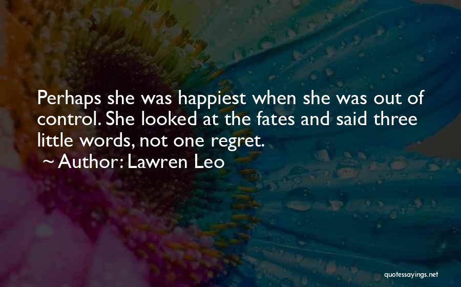 Three Fates Quotes By Lawren Leo
