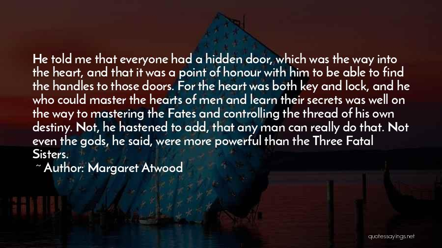 Three Fates Quotes By Margaret Atwood