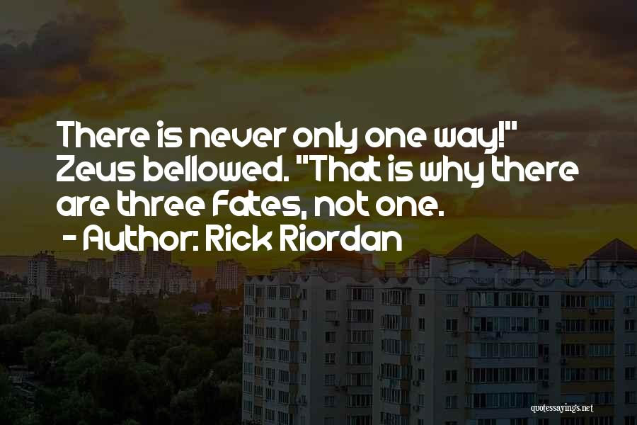 Three Fates Quotes By Rick Riordan