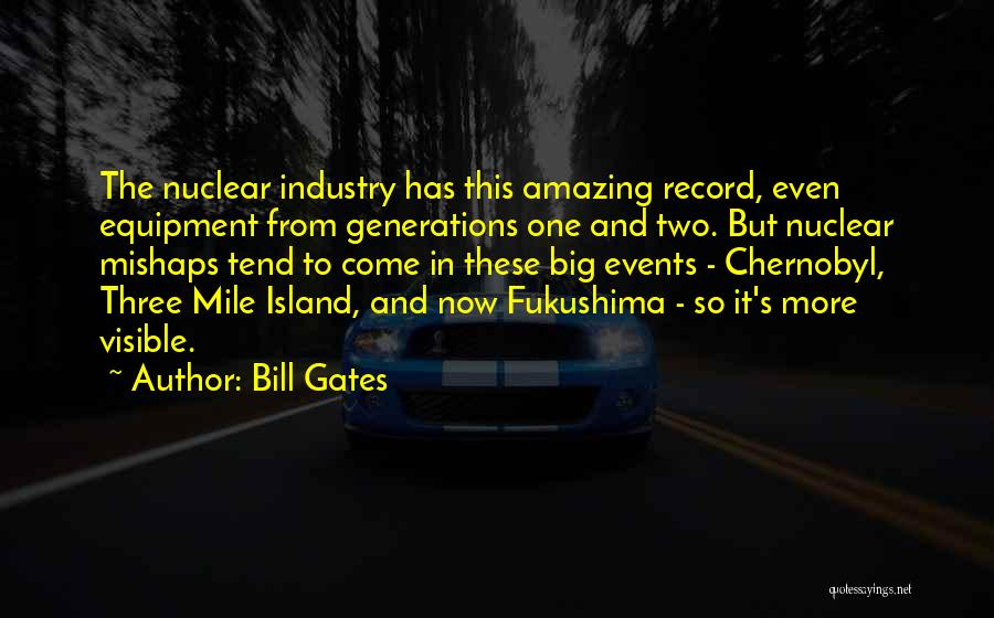 Three Mile Island Quotes By Bill Gates