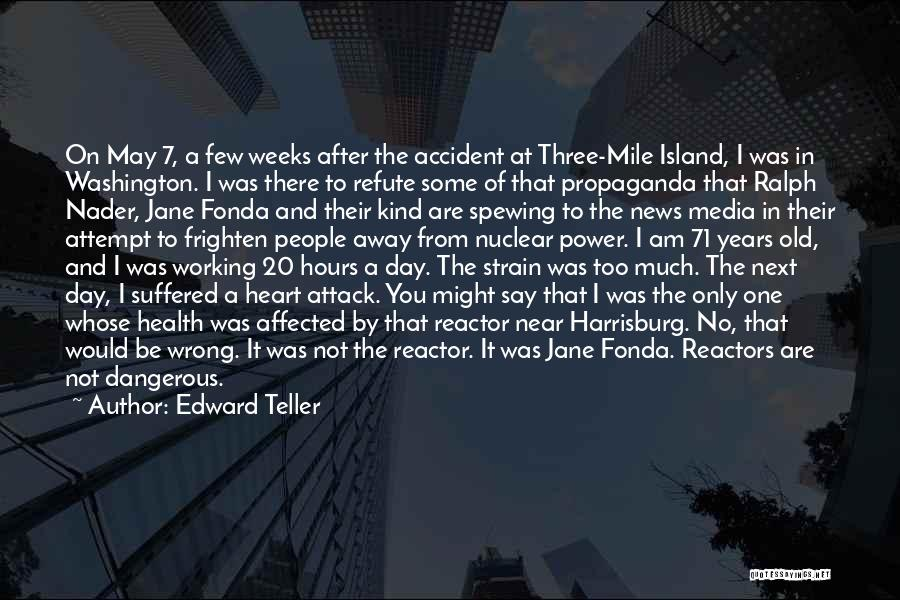 Three Mile Island Quotes By Edward Teller