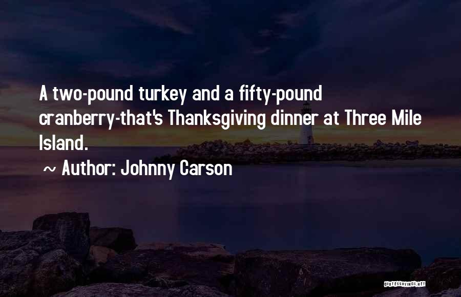 Three Mile Island Quotes By Johnny Carson