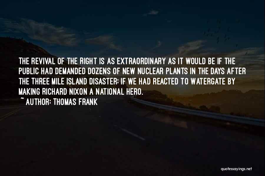 Three Mile Island Quotes By Thomas Frank