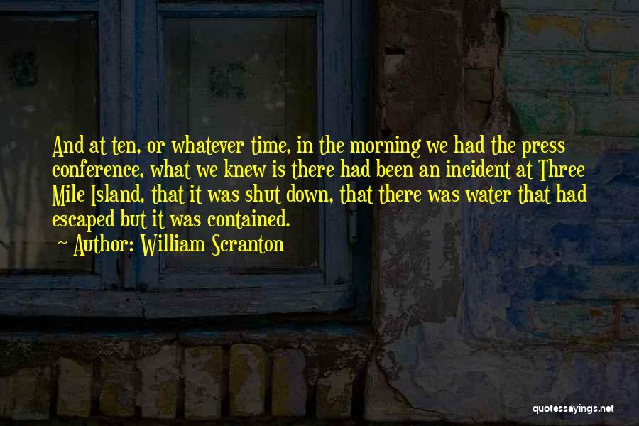 Three Mile Island Quotes By William Scranton