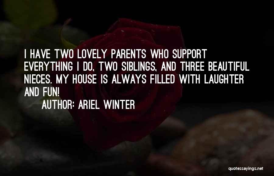 Three Siblings Quotes By Ariel Winter