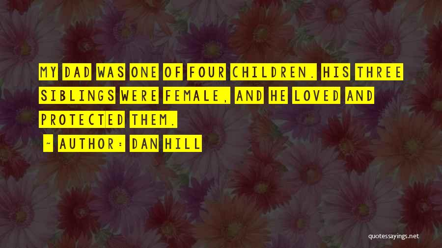 Three Siblings Quotes By Dan Hill