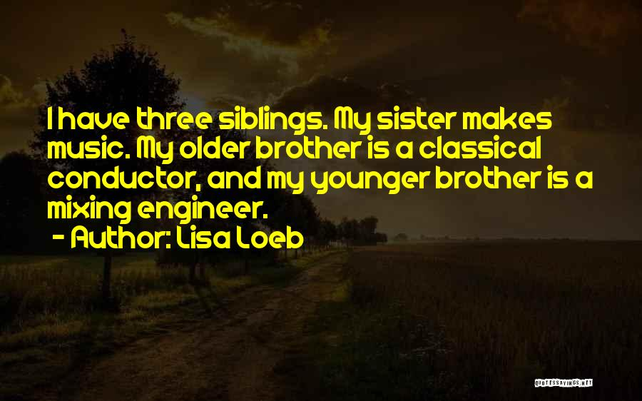 Three Siblings Quotes By Lisa Loeb