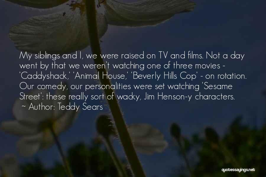 Three Siblings Quotes By Teddy Sears