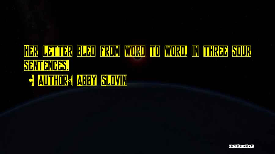 Three Word Quotes By Abby Slovin