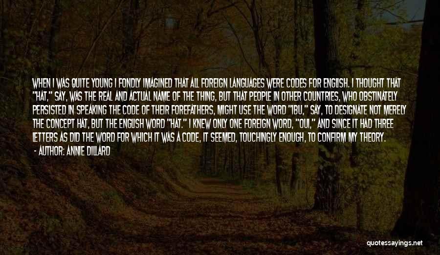 Three Word Quotes By Annie Dillard
