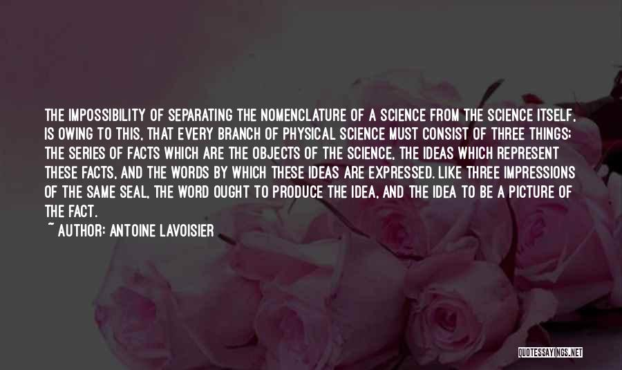 Three Word Quotes By Antoine Lavoisier
