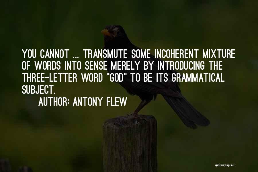 Three Word Quotes By Antony Flew