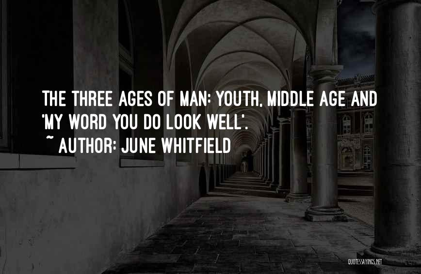 Three Word Quotes By June Whitfield