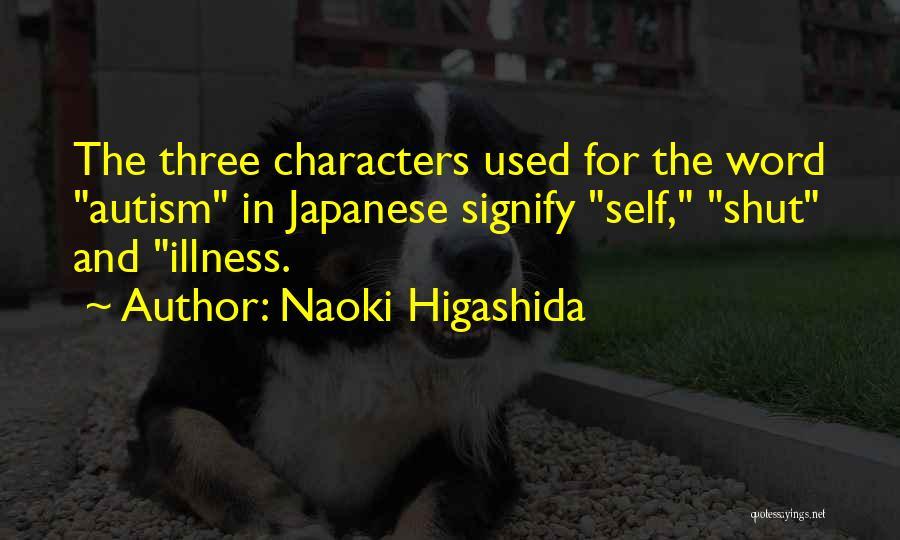 Three Word Quotes By Naoki Higashida