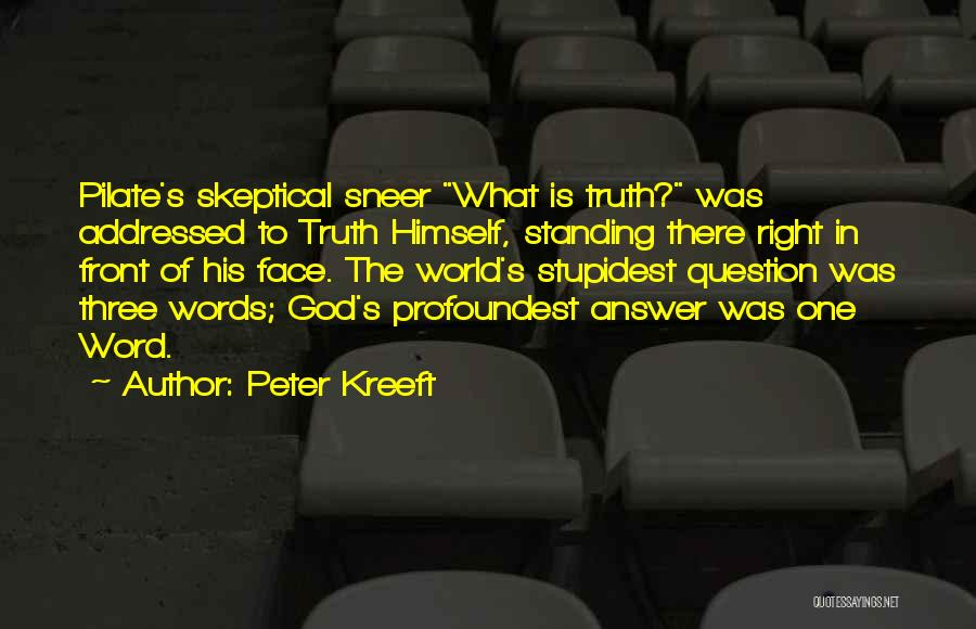 Three Word Quotes By Peter Kreeft