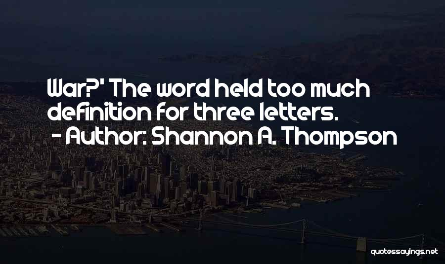 Three Word Quotes By Shannon A. Thompson