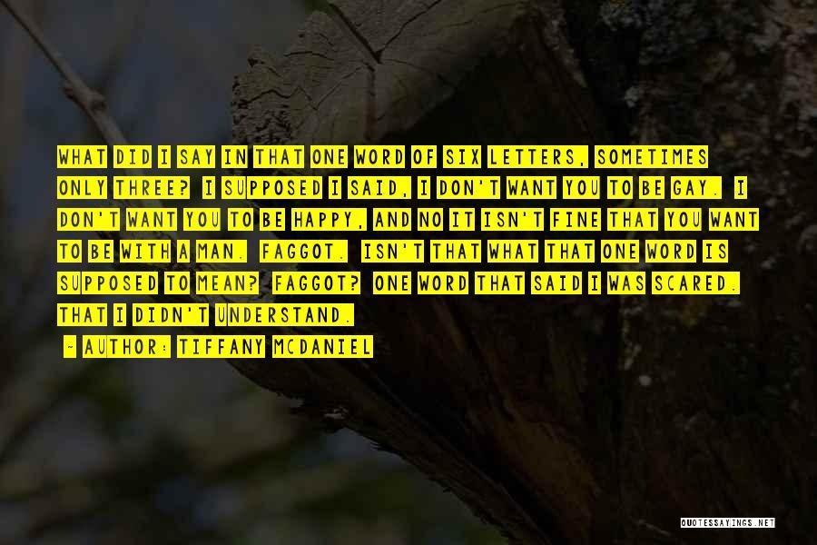Three Word Quotes By Tiffany McDaniel