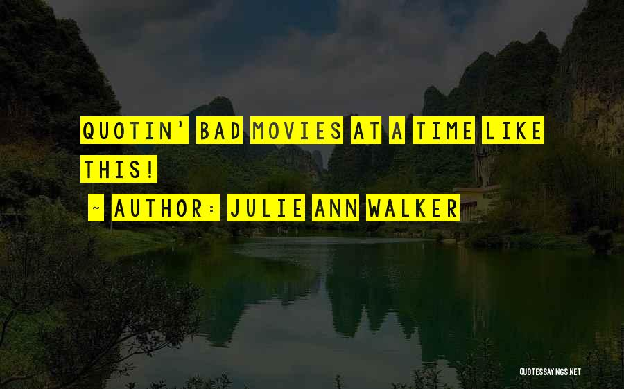 Thriller Movies Quotes By Julie Ann Walker