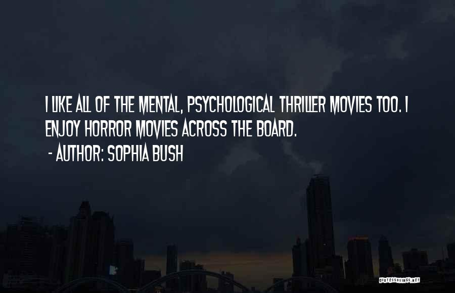 Thriller Movies Quotes By Sophia Bush