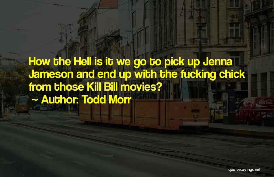 Thriller Movies Quotes By Todd Morr