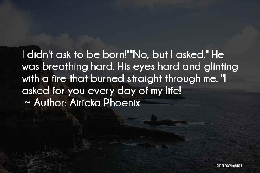 Through My Eyes Quotes By Airicka Phoenix