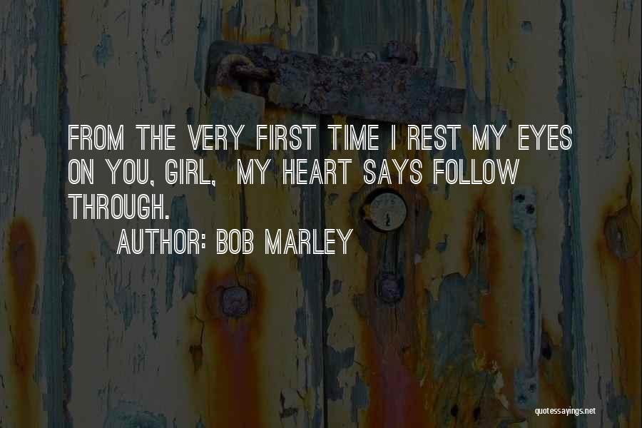 Through My Eyes Quotes By Bob Marley