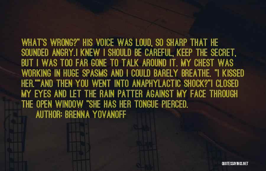 Through My Eyes Quotes By Brenna Yovanoff