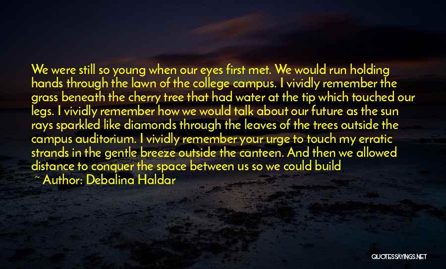 Through My Eyes Quotes By Debalina Haldar