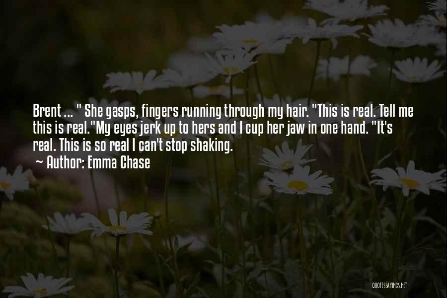 Through My Eyes Quotes By Emma Chase