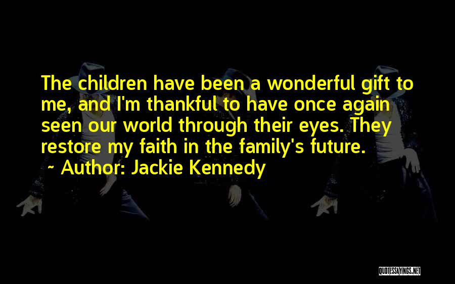 Through My Eyes Quotes By Jackie Kennedy
