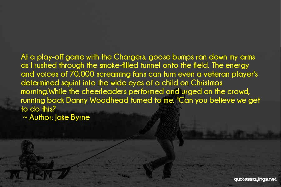 Through My Eyes Quotes By Jake Byrne