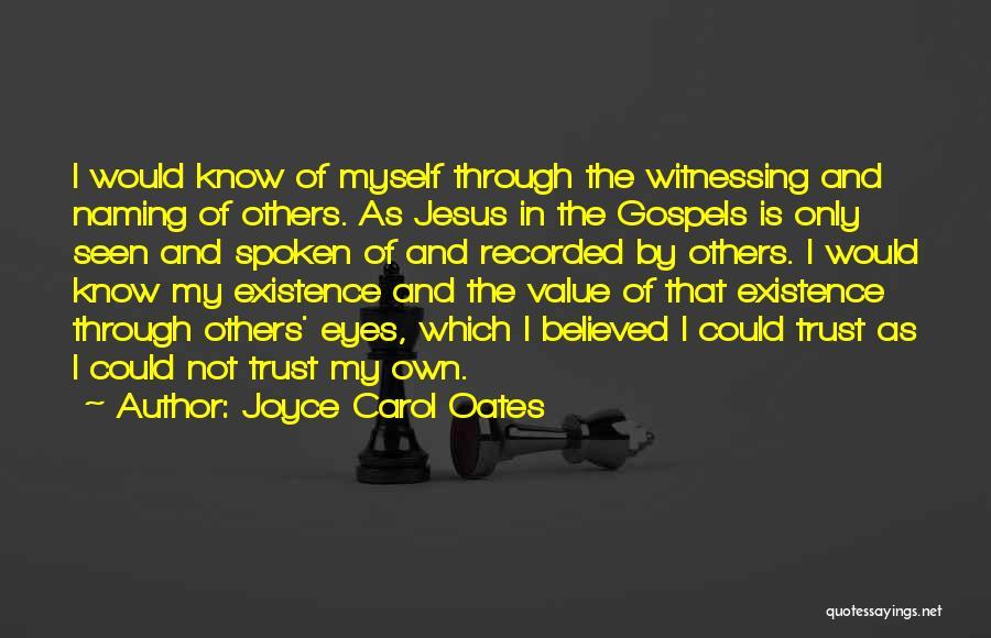 Through My Eyes Quotes By Joyce Carol Oates
