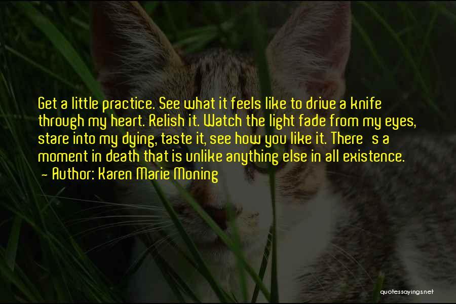 Through My Eyes Quotes By Karen Marie Moning