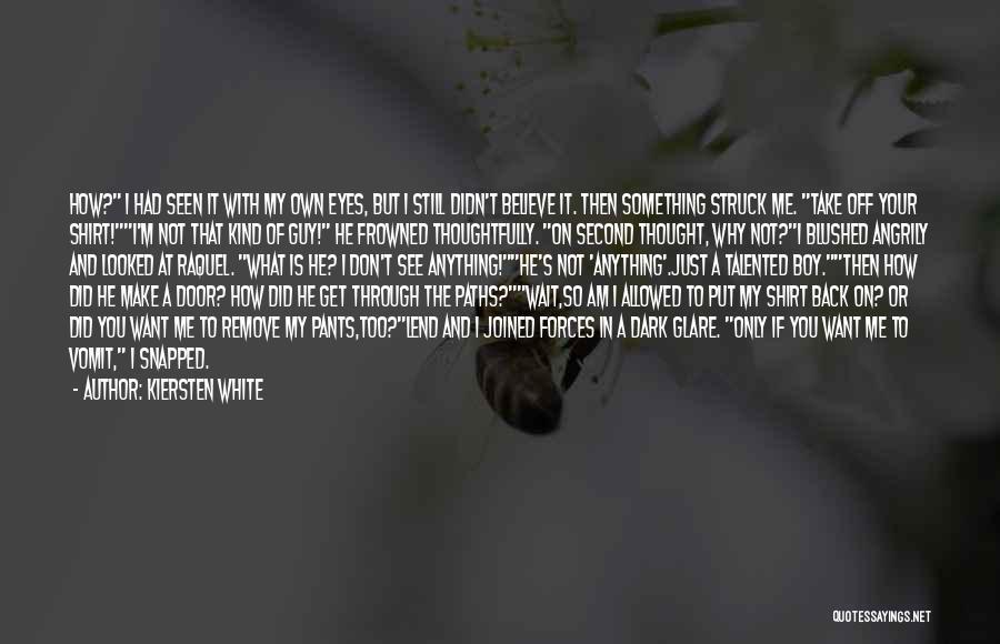 Through My Eyes Quotes By Kiersten White
