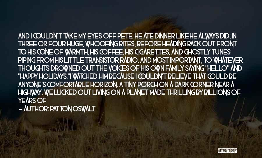 Through My Eyes Quotes By Patton Oswalt