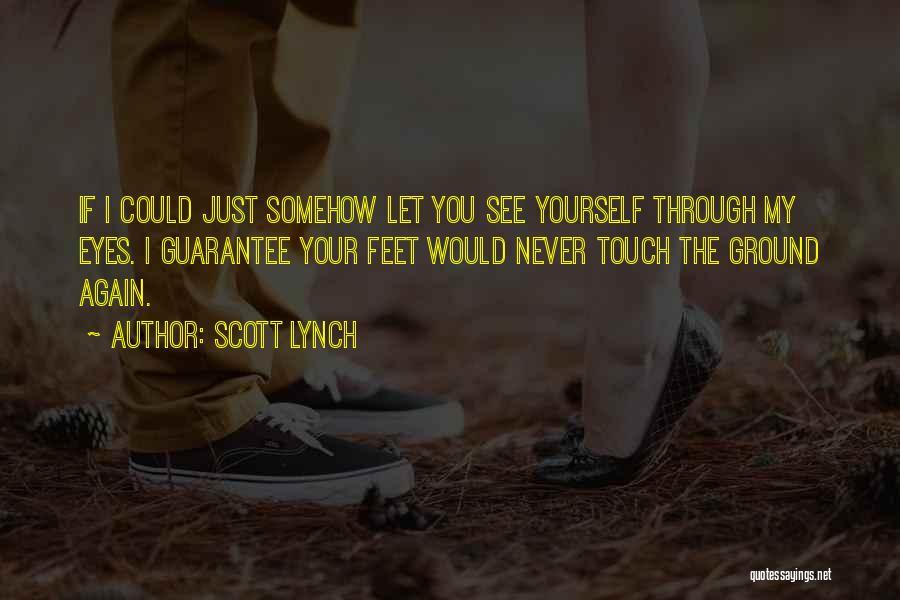 Through My Eyes Quotes By Scott Lynch