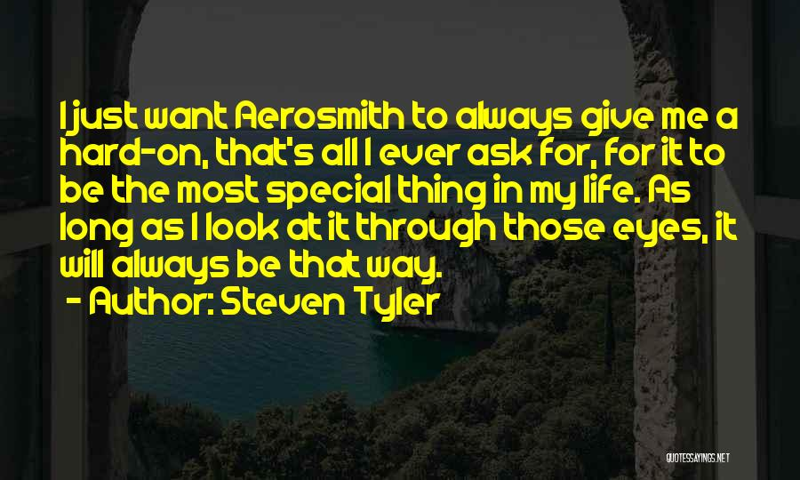 Through My Eyes Quotes By Steven Tyler