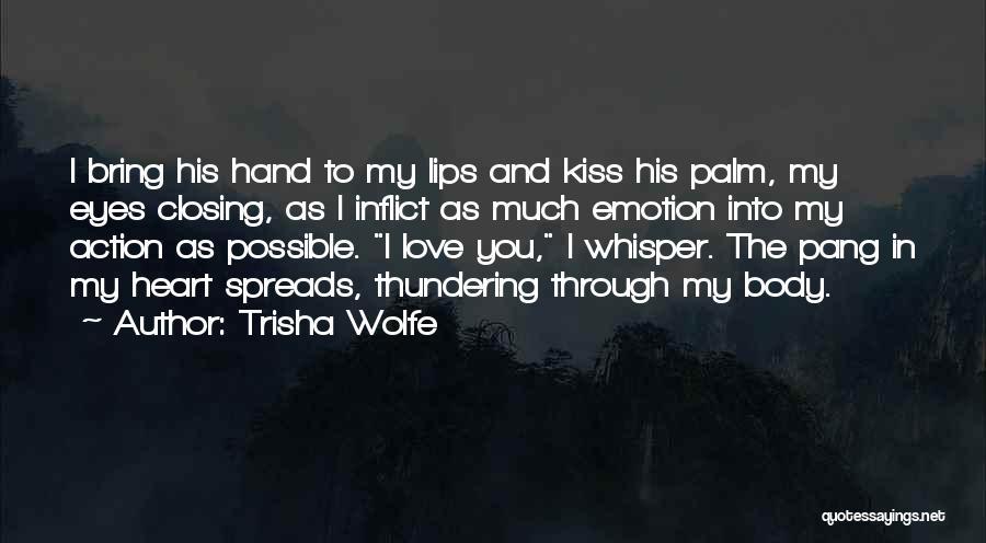 Through My Eyes Quotes By Trisha Wolfe