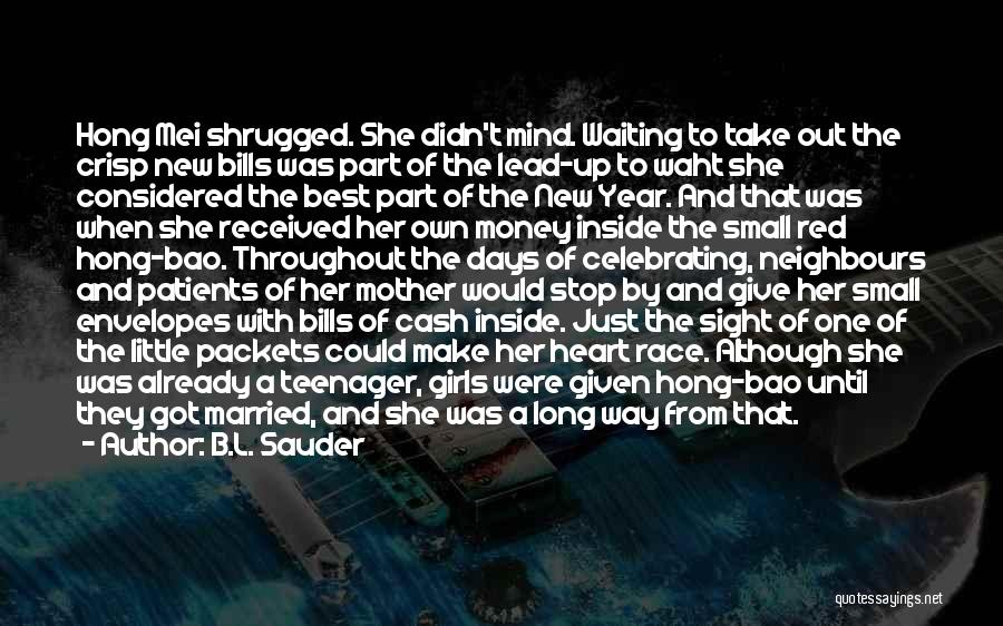 Throughout The Year Quotes By B.L. Sauder