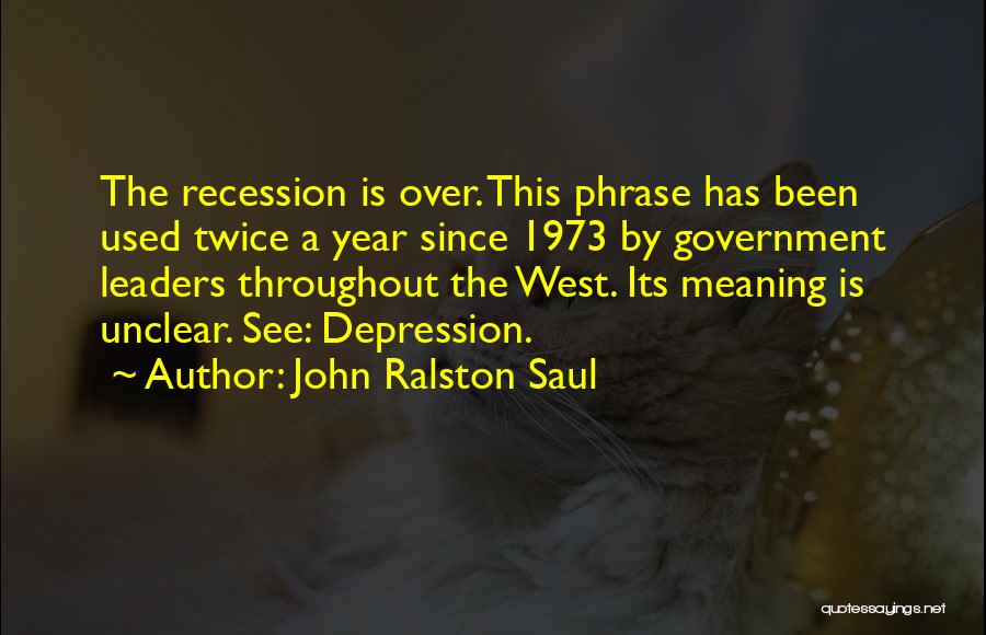 Throughout The Year Quotes By John Ralston Saul