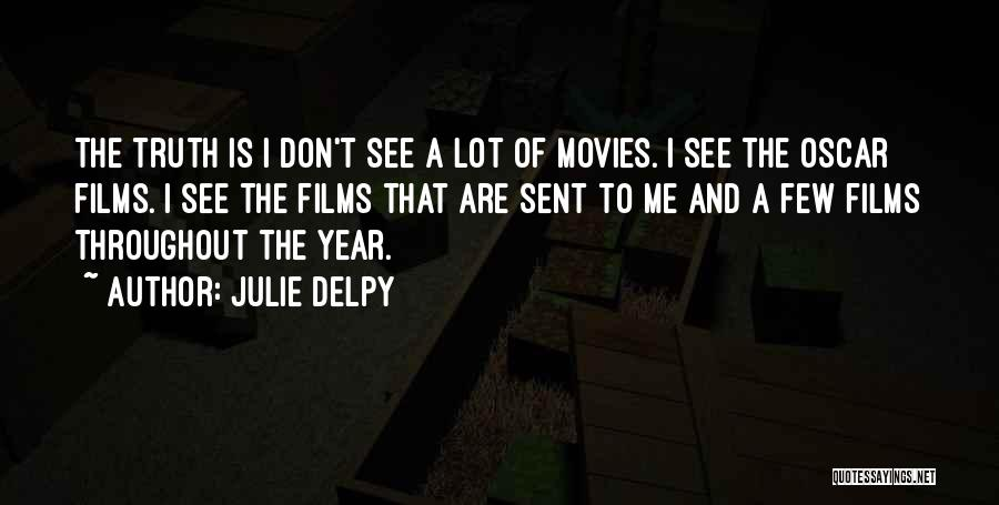 Throughout The Year Quotes By Julie Delpy