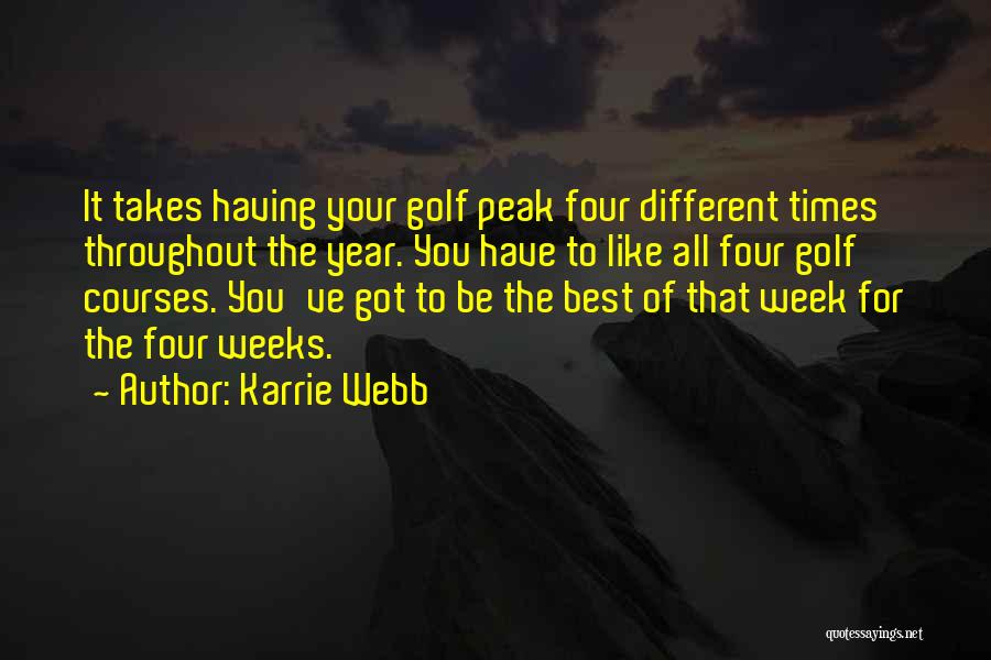 Throughout The Year Quotes By Karrie Webb