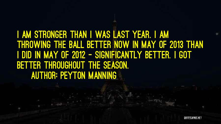 Throughout The Year Quotes By Peyton Manning