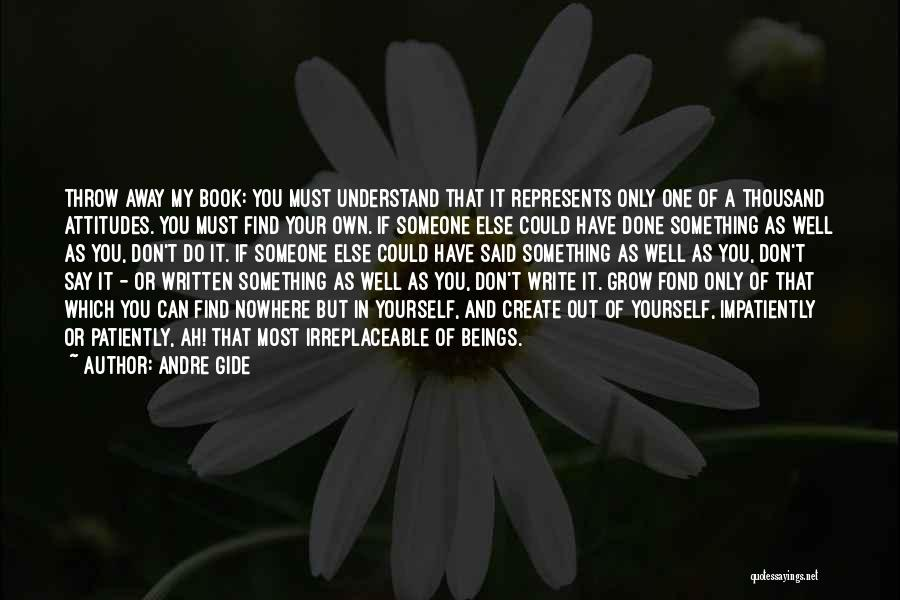 Throw Out Quotes By Andre Gide