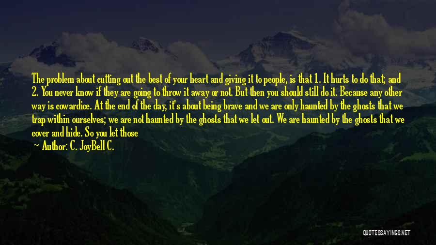 Throw Out Quotes By C. JoyBell C.