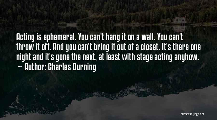Throw Out Quotes By Charles Durning