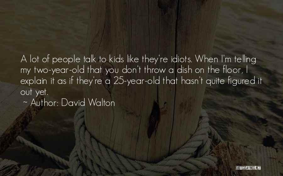 Throw Out Quotes By David Walton