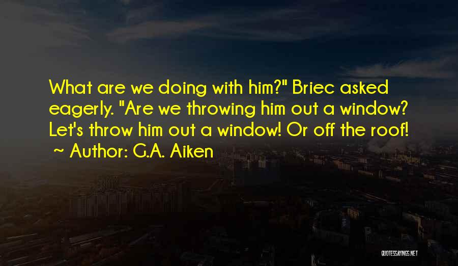 Throw Out Quotes By G.A. Aiken