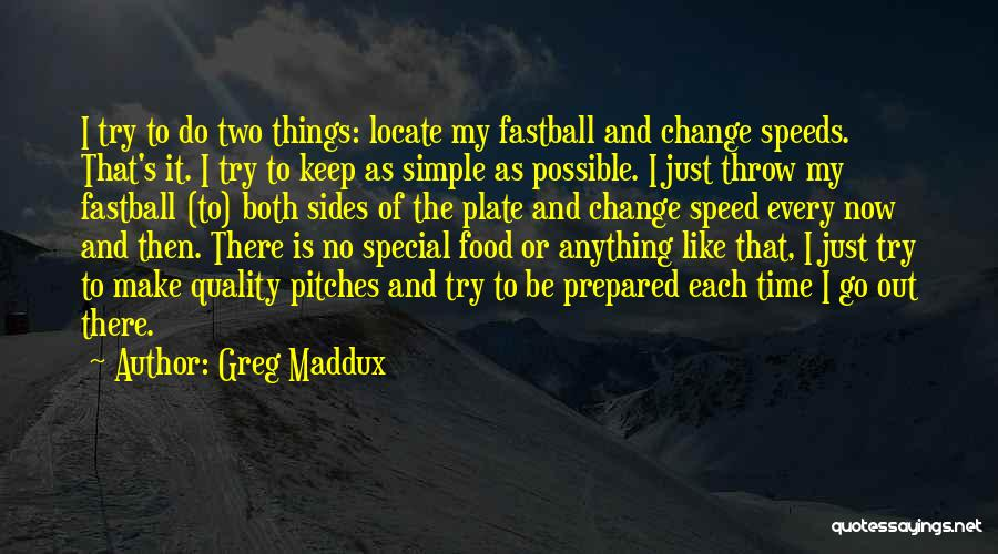 Throw Out Quotes By Greg Maddux