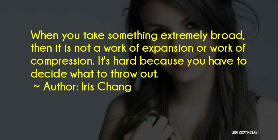 Throw Out Quotes By Iris Chang